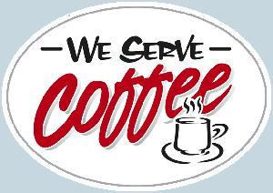 We Serve Coffee Sign