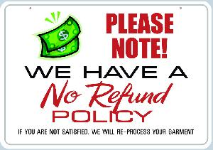 No Refund Policy Sign Dry Cleaners